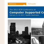The 2012 ACM Conference on Computer Supported Cooperative Work